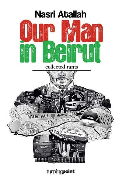 Our Man in Beirut - Collected rants