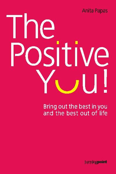 The Positive You! - Bring out the best in you and the best out of life