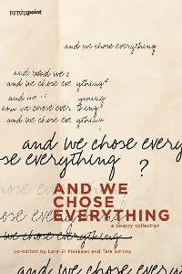 And We Chose Everything - a poetry collection