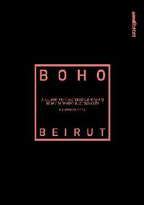 Boho Beirut - A guide to the Middle East's most sophisticated city